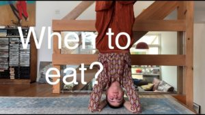 Yoga #13 : Nutrition – when to eat?